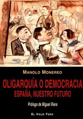 Oligarquía o democracia. España, nuestro futuro | comprar en libreriasiglo.com
