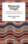 Materia frágil. Poéticas para el siglo XXI en América Latina y España | comprar en libreriasiglo.com