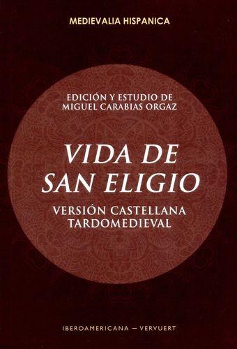 Vida de San Eligio. Versión castellana tardomedieval | comprar en libreriasiglo.com
