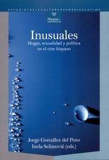 Inusuales. Hogar, sexualidad y política en el cine hispano