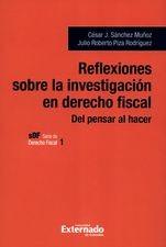Reflexiones sobre la investigación en derecho fiscal. Del pensar al hacer
