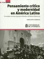 Pensamiento crítico y modernidad en América Latina. Un estudio en torno al proyecto filosófico de Bolívar Echeverría