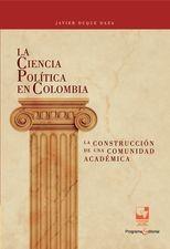 La Ciencia Política en Colombia, la construcción de una comunidad académica