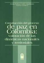 Construcción del proceso de paz en Colombia: valoración de las dinámicas nacionales y territoriales