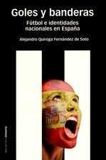 Goles y banderas. Fútbol e identidades nacionales en España