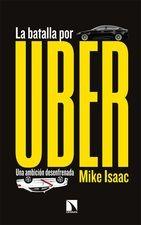 Batalla por uber. Una ambición desenfrenada, La