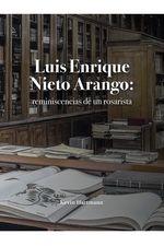 Luis Enrique Nieto Arango: reminiscencias de un rosarista