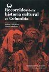 Recorridos de la historia cultural en Colombia   comprar en libreriasiglo.com