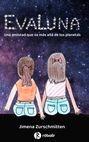 EvaLuna. Una amistad que va más allá de los planetas