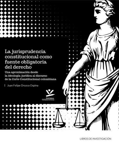 Jurisprudencia constitucional como fuente obligatoria del derecho, La