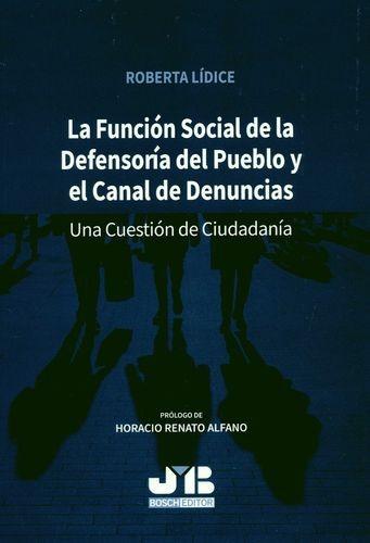 La Función Social de la Defensoría del Pueblo y el Canal de Denuncias. Una cuestión de Ciudadanía   comprar en libreriasiglo.com