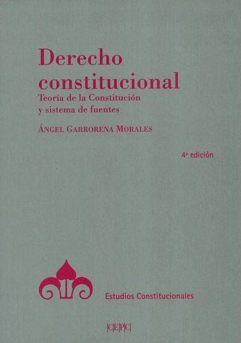 Derecho constitucional. Teoría de la constitución y sistema de fuentes | comprar en libreriasiglo.com