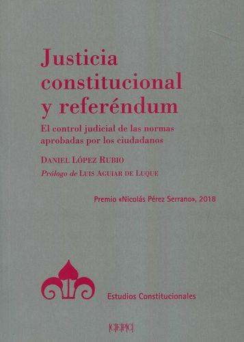 Justicia constitucional y referéndum. El control judicial de las normas aprobadas por los ciudadanos | comprar en libreriasiglo.com