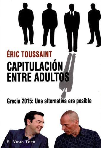 Capitulación entre adultos. Grecia 2015: Una alternativa era posible | comprar en libreriasiglo.com