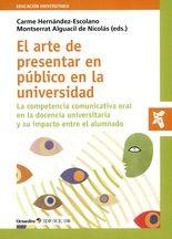 Arte de presentar en público en la universidad. La competencia comunicativa oral en la docencia universitaria y su impacto entre el alumnado, El