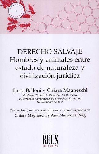 Derecho salvaje. Hombres y animales entre estado de naturaleza y civilización jurídica   comprar en libreriasiglo.com