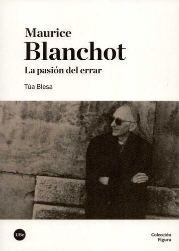 Maurice Blanchot. La pasión del errar | comprar en libreriasiglo.com