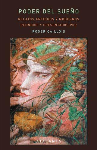 Poder del sueño. Relatos antiguos y modernos reunidos y presentados por Roger Caillois   comprar en libreriasiglo.com