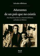 Añorantes de un país que no existía. Ana Martínez Iborra y Antonio Deltoro, exiliados en México