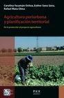 Agricultura periurbana y planificación territorial. De la protección al proyecto agrourbano   comprar en libreriasiglo.com
