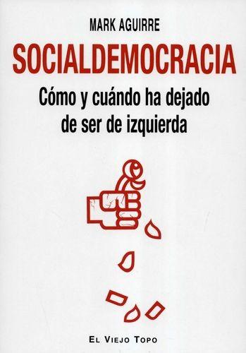 Socialdemocracia. Cómo y...