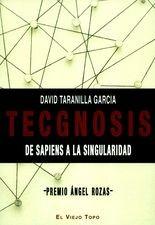 Tecgnosis. De sapiens a la singularidad