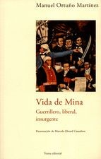 Vida de Mina. Guerrillero, liberal, insurgente