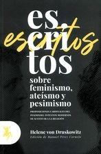 Escritos sobre feminismo, ateísmo y pesimismo. Proposiciones cardinales del pesimismo. Intentos modernos de sustituir a la religión