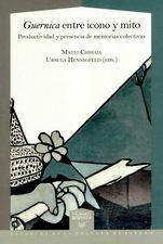 Guernica entre icono y mito. Productividad y presencia de memorias colectivas