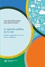 Opinión pública en la red. Análisis pragmático de la voz de los ciudadanos, La