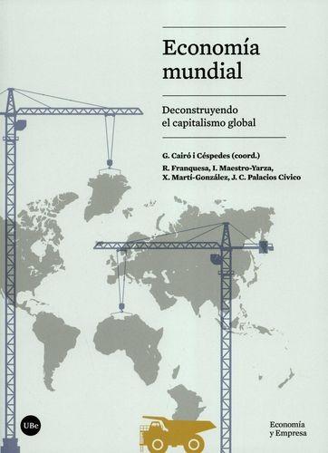 Economía mundial. Deconstruyendo el capitalismo global | comprar en libreriasiglo.com
