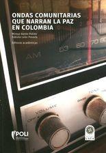 Ondas comunitarias que narran la paz en Colombia