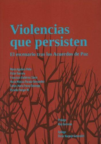 Violencias que persisten El escenario tras los Acuerdos de Paz   comprar en libreriasiglo.com