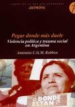 Pegar donde más duele. Violencia política y trauma social en Argentina