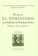 Pensar el feminismo y vindicar el humanismo. Mujeres, ética y política