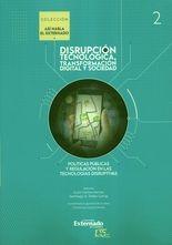 Disrupción tecnológica, transformación digital y sociedad. Políticas públicas y regulación en las tecnologías disruptivas. Tomo II