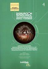 Disrupción tecnológica, transformación digital y sociedad. Tomo IV. Aires de la revolución: nuevos desafíos tecnológicos a las instituciones
