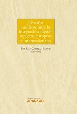 Desafíos jurídicos ante la integración digital: aspectos europeos e internacionales