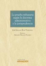 La prueba tributaria según la doctrina administrativa y la jurisprudencia