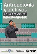 Antropología y archivos en la era digital: usos emergentes de lo audiovisual. vol.2