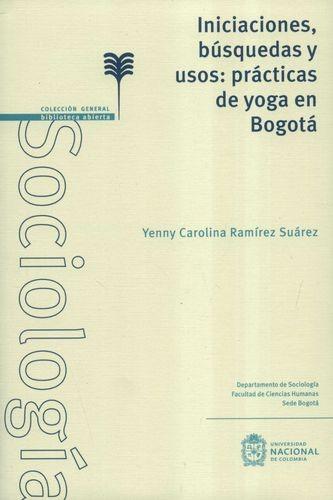 Iniciaciones, búsquedas y usos: prácticas de yoga en Bogotá   comprar en libreriasiglo.com