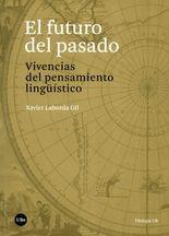 Futuro del pasado. Vivencias del pensamiento lingüístico, El