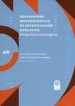 Reflexiones metodológicas de investigación educativa. Perspectivas tecnológicas