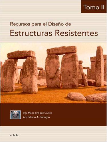 Recursos para el diseño de estructuras resistentes. Tomo 2