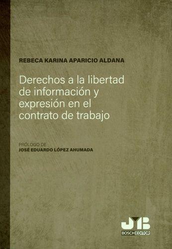 Derechos a la libertad de información y expresión en el contrato de trabajo   comprar en libreriasiglo.com