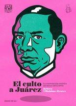 Culto a Juárez. La construcción retórica del héroe (1872-1976), El