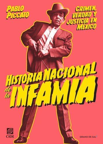 Historia nacional de la infamia. Crimen, verdad y justicia en México | comprar en libreriasiglo.com