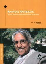 Raimon Panikkar. Lecturas teológico-filosóficas a la luz de su pensamiento