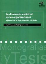 Dimensión espiritual de las organizaciones. Aportes de la espiritualidad cristiana, La