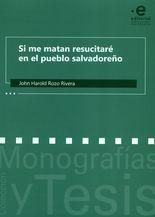 Si me matan resucitaré en el pueblo salvadoreño